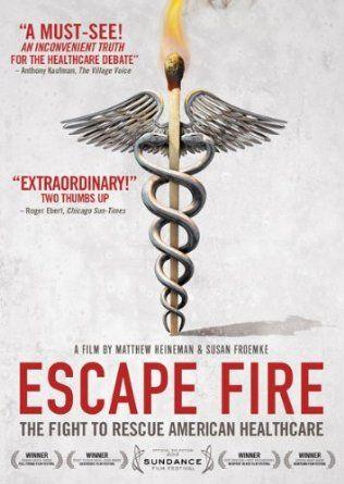 Escape Fire: The Fight To Rescue American Healthcare [DVD]