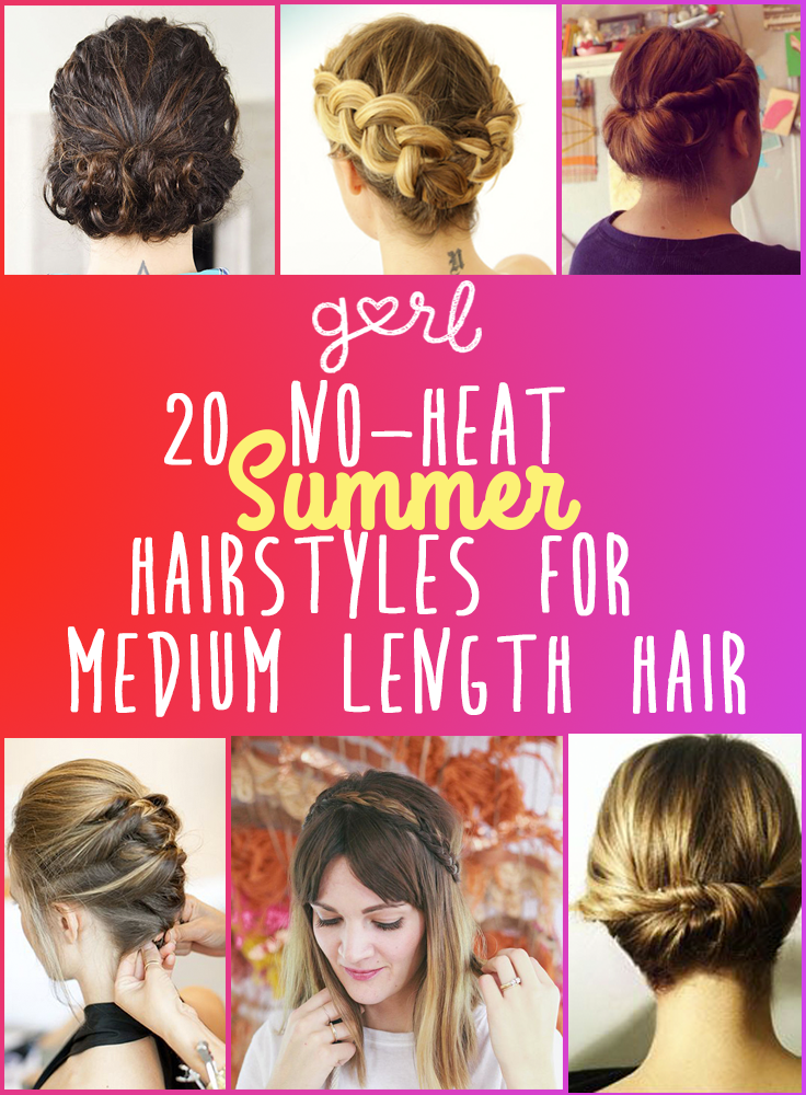 20 Easy No Heat Summer Hairstyles For Girls With Medium Length Hair Hair Styles Short Hair Lengths Medium Length Hair Styles