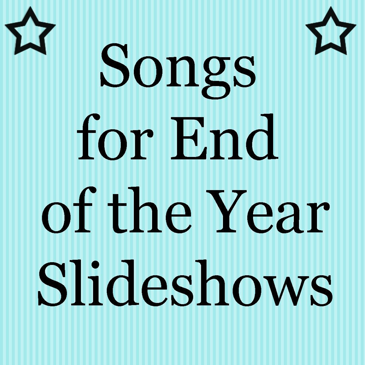 Songs for End of the Year Slideshows | Teaching Ideas | Preschool