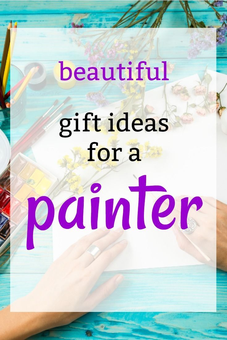 Birthday Gift Ideas For A Painter
