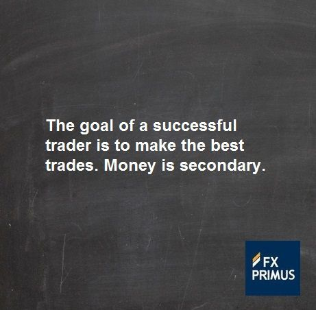 the goal of a successful trader is to make the best trades money is secondary