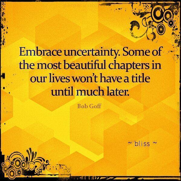 Uncertainty quotes quote love life wisdom