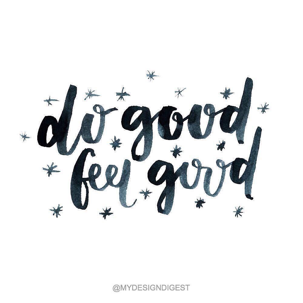 Do Good Feel Good Words To Live By Quotes Calligraphy Words