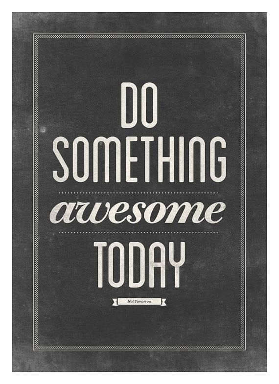 Do something awesome today! #motivation #success #socialselling