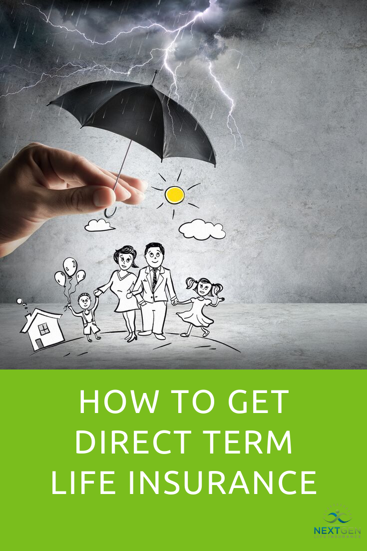 How To Get Direct Term Life Insurance Term Life Insurance Term