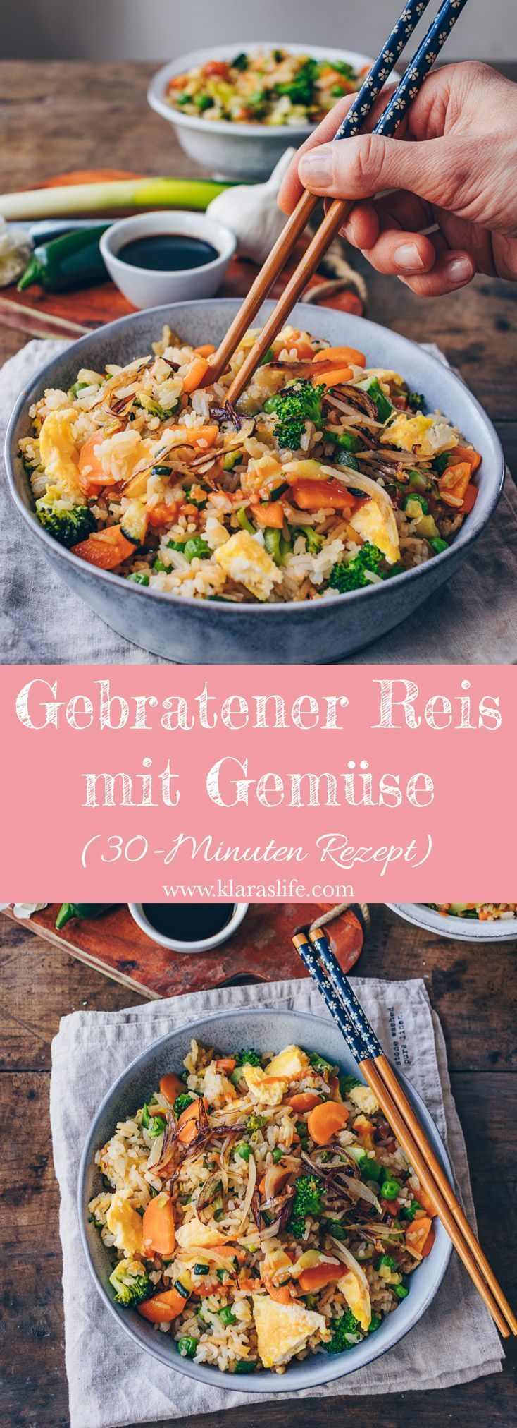 Gebratener Reis mit Gemüse (30 Minuten Rezept) - Klara`s Life