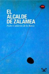 El Alcalde De Zalamea Calderón De La Barca Descargar Pdf Pdf Libros Pdf Libros Libros Y Calderón