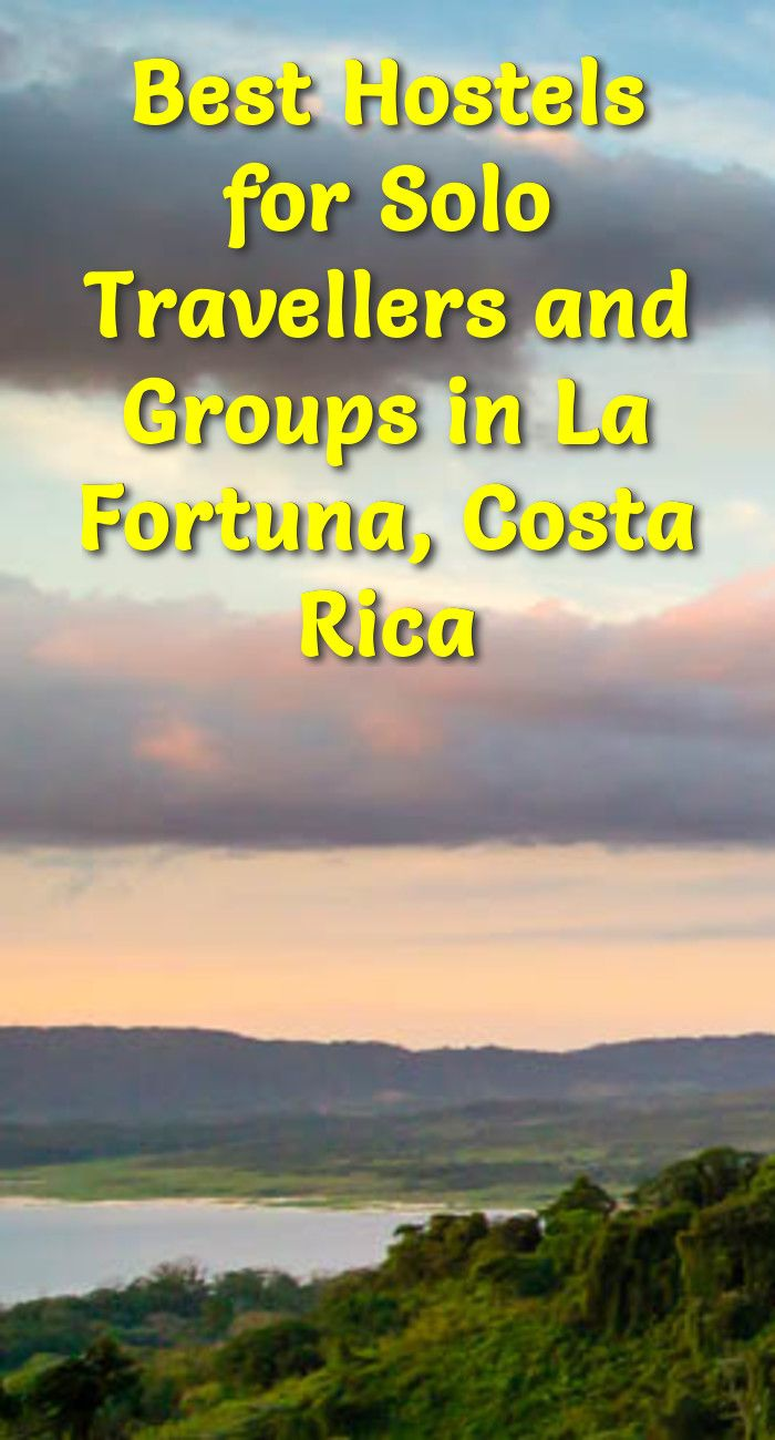 Best Hostels for Solo Travellers and Groups in La Fortuna, Costa Rica: La Fortuna is a small town and popular tourist destination in Costa…