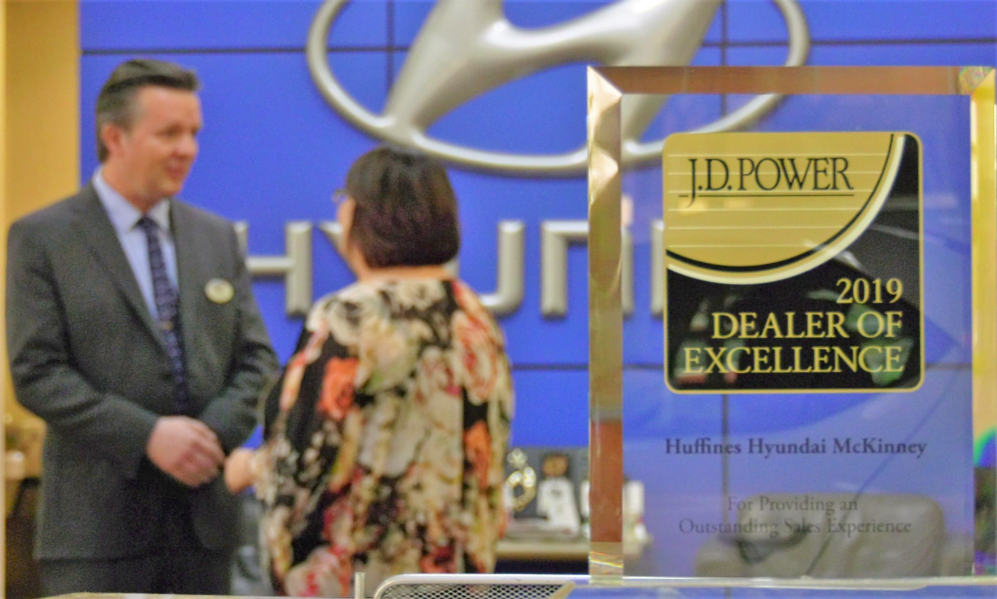 We Are So Proud Of Our Awesome Team At Huffines Hyundai Mckinney For Earning This Most Prestigious Honor From Jd Power As A 2019 Dealer Of E Hyundai Power Sake