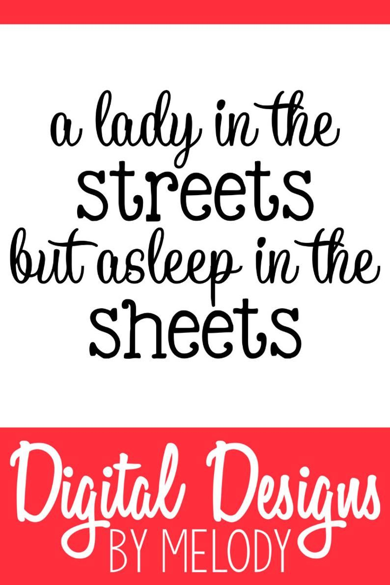 25 Off 5 Or More This Listing Is For A Set Of Lady In The Streets Design Files File Types Provided With Yo Svg Quotes Funny Quotes Support Small Business