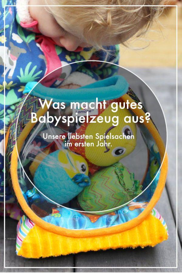 Was Macht Gutes Babyspielzeug Aus Unsere Liebsten Spielsachen Im Ersten Lebensjahr Reiseblog Babyspielzeug Spielzeug Fur Baby Spielsachen