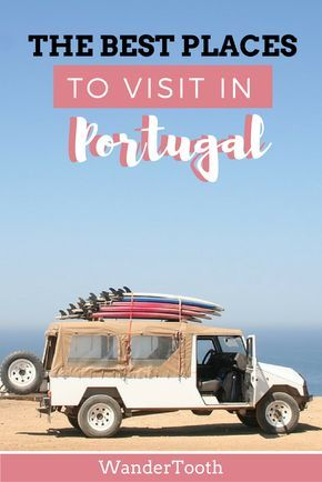 23 Of The Best Places To Visit In Portugal Orte Zum Besuchen