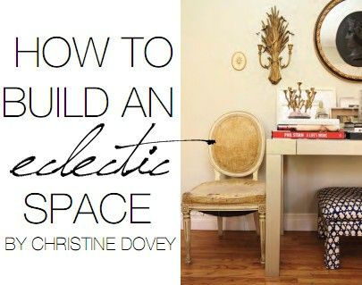 Step by step guide for creating an eclectic space that works! In House of Fifty mag, Fall pg. 52
