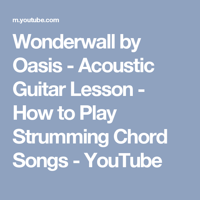 Wonderwall by Oasis - Acoustic Guitar Lesson - How to Play Strumming ...