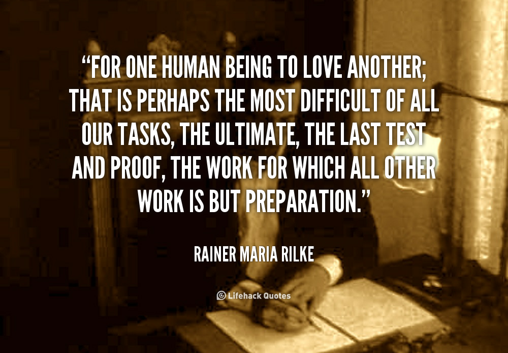 For One Human Being To Love Another... #quote