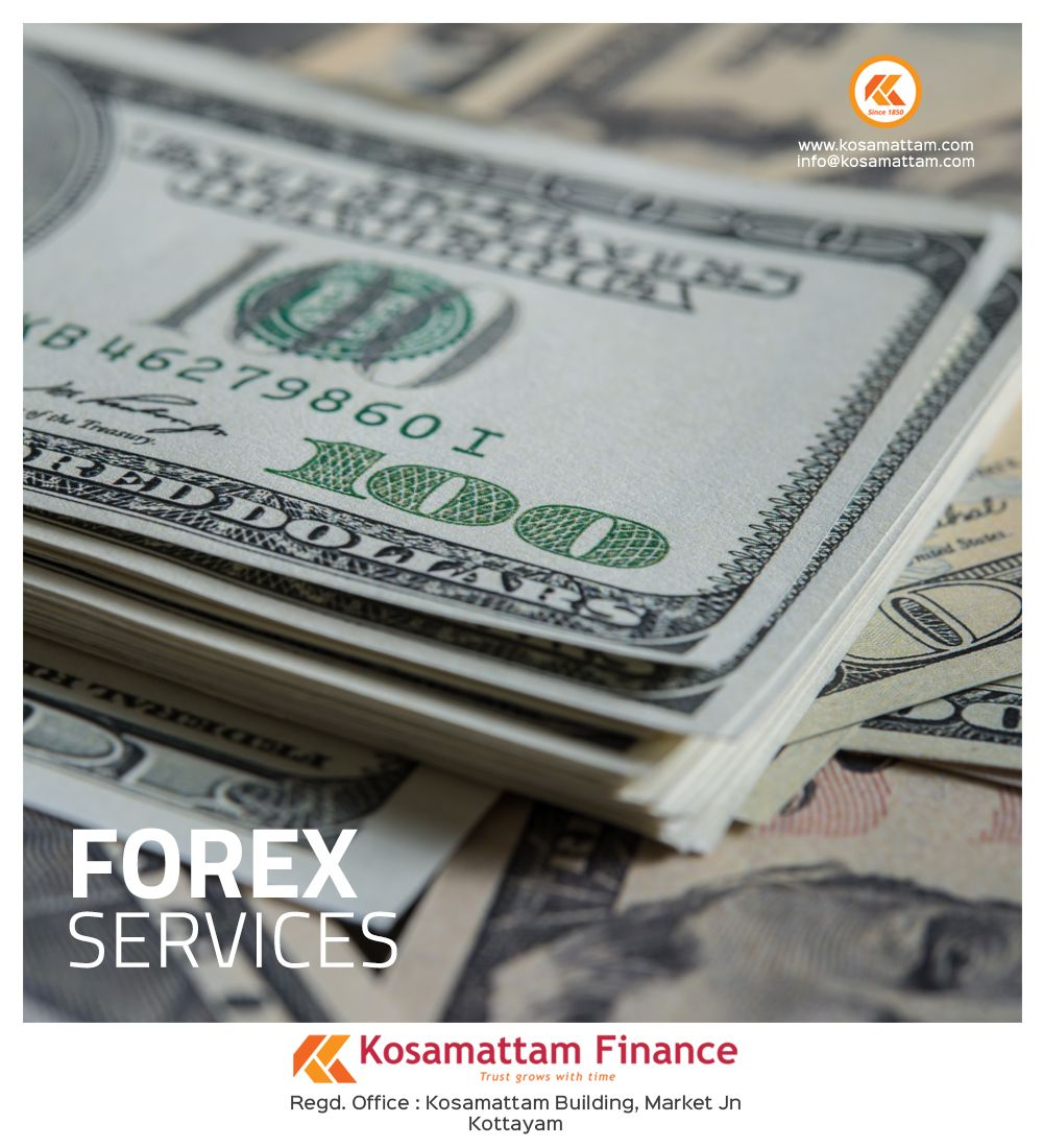 Kosamattam Finance S Forex Services Contact Our Nearest Branch For