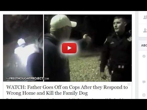 WATCH: Father Goes Off on Cops After they Respond to Wrong Home and Kill...
