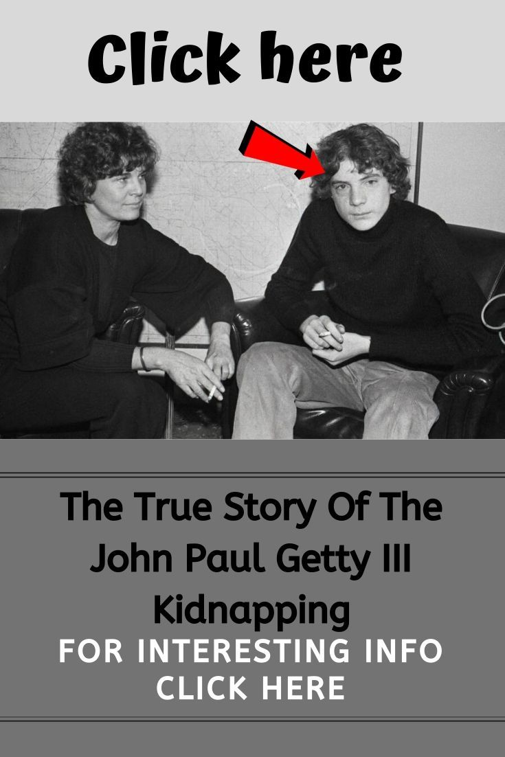 Latest Funny Pins The True Story Of The John Paul Getty III Kidnapping The True Story Of The John Paul Getty III Kidnapping 3