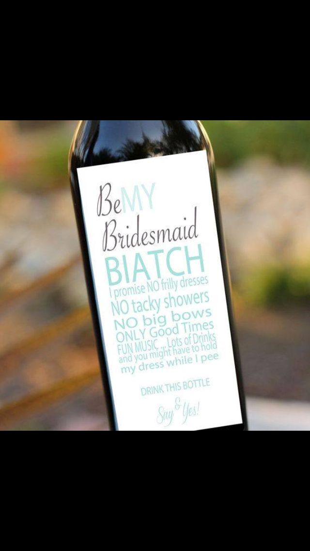 How to ask to be your bridesmaid. This is great!! | Don\'t steal my ...