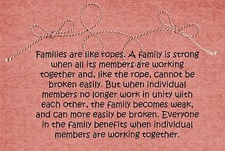 families are like ropes a family is strong when all its members
