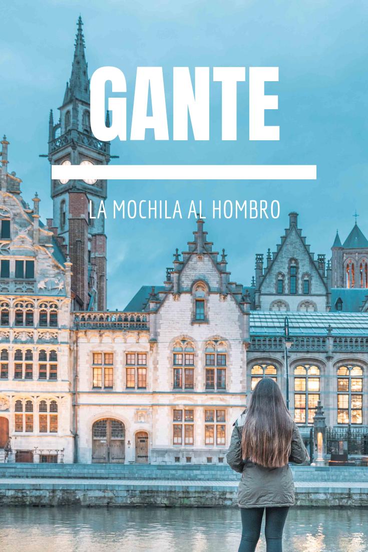 Itinerario De Lugares Que Ver En Gante Bélgica Viaja A Esta Ciudad Y Sácale El Máximo De Provecho A Tu Tiempo Consejos Viaje A Europa Viajes Destinos Viajes