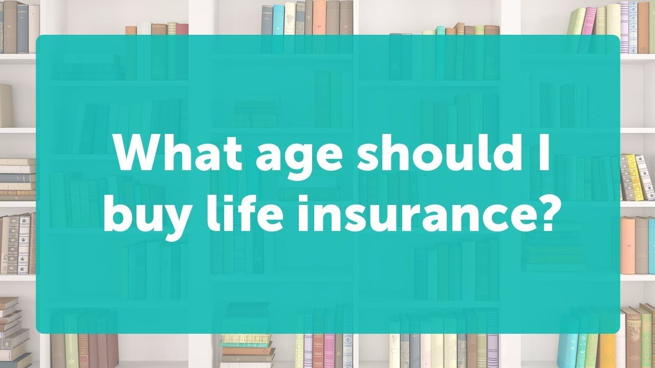 The Perfect Age To Buy Life Insurance Life Insurance Cost Life