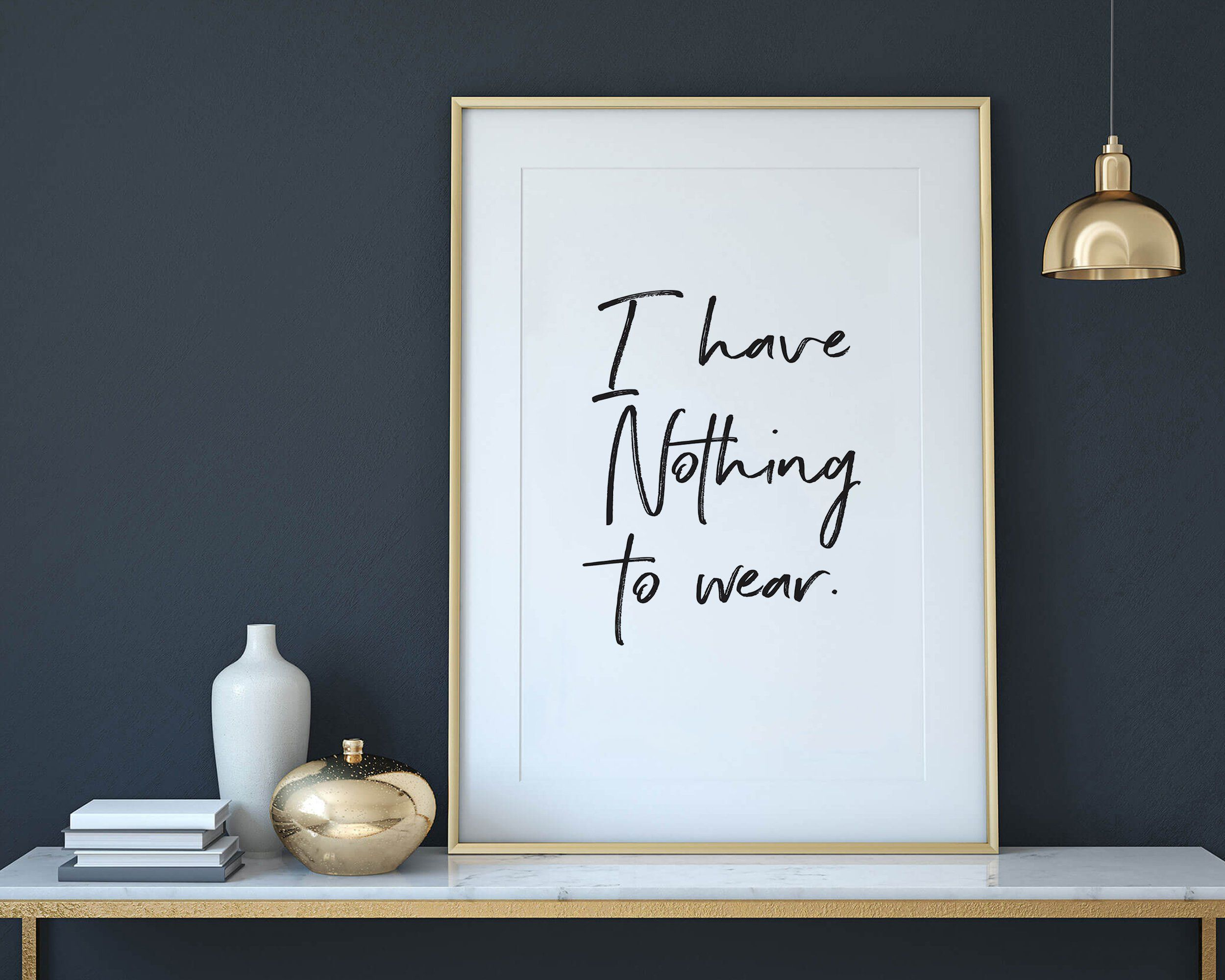 I Have Nothing To Wear Wall Art I Have Nothing To Wear Print Etsy Dressing Room Decor Dressing Room Design Makeup Room Decor
