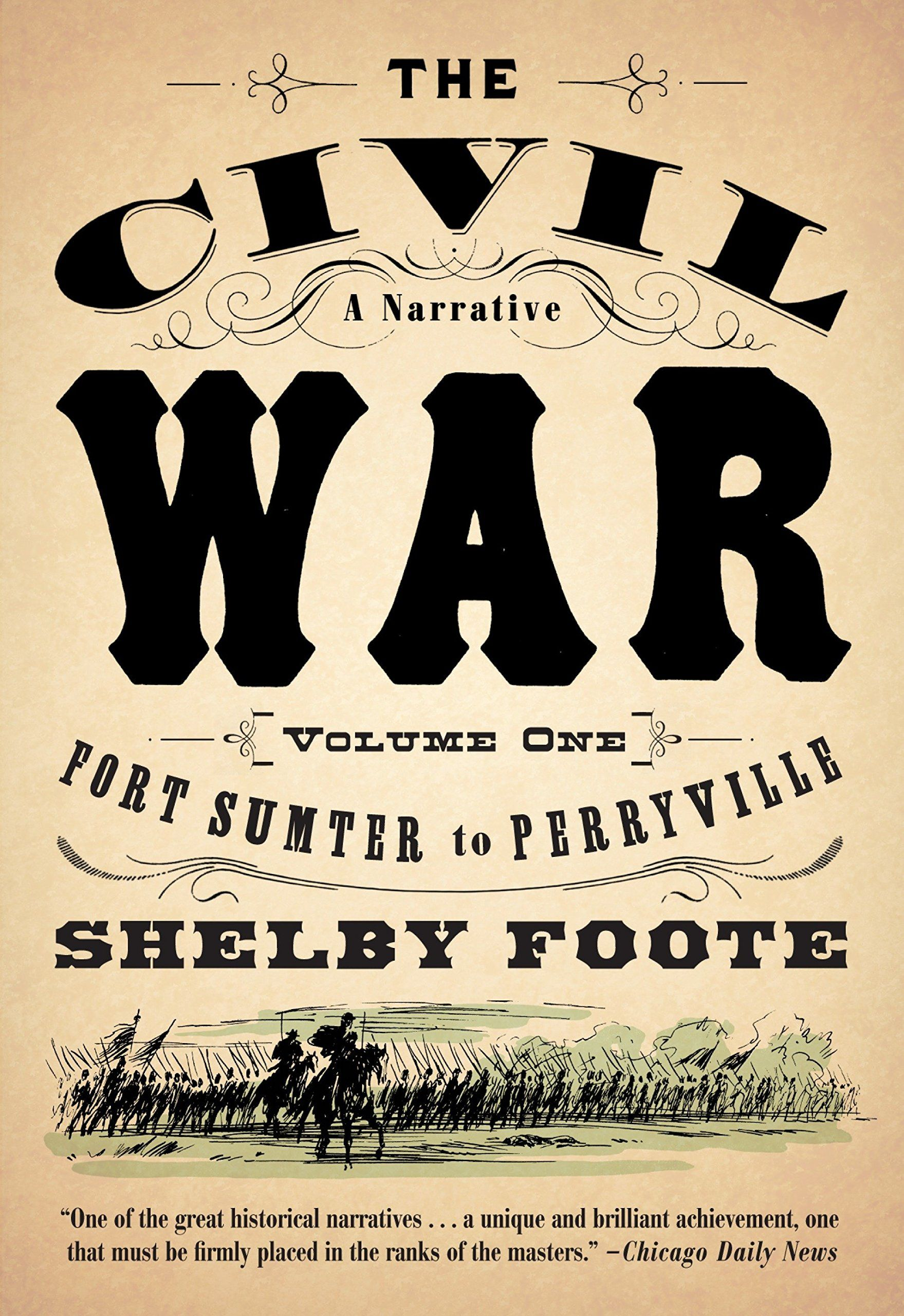 The Civil War A Narrative Volume 1 Fort Sumter To Perryville