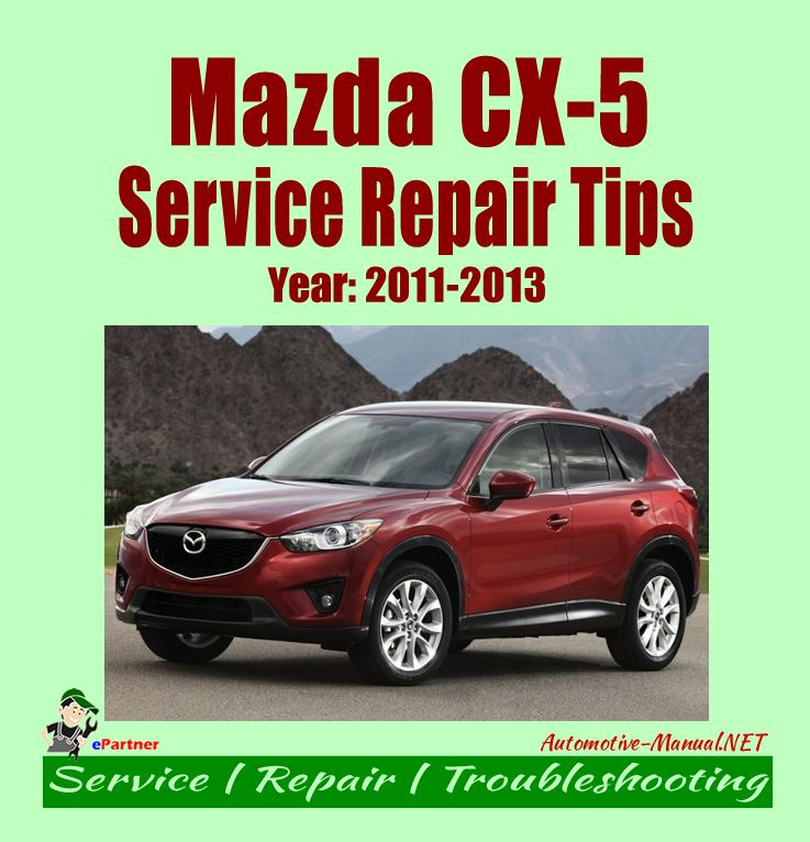 Mazda Cx 5 2011 2013 Workshop Manual Show You All The Service And