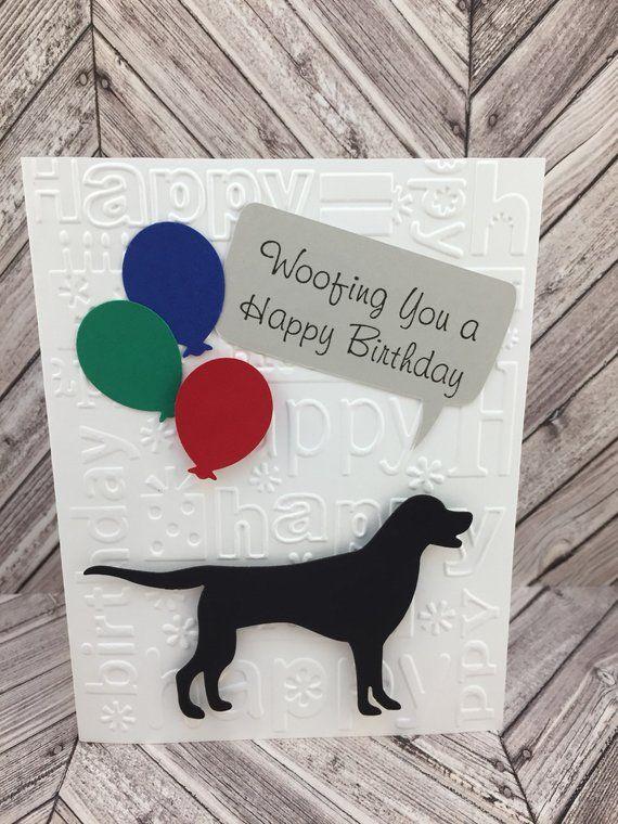 Lab Card Labrador Retriever Birthday Dog Woofing You A Happy