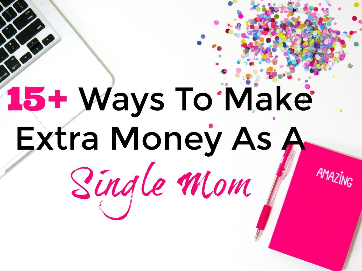 15 Ways For Single Moms To Make Extra Money With Images