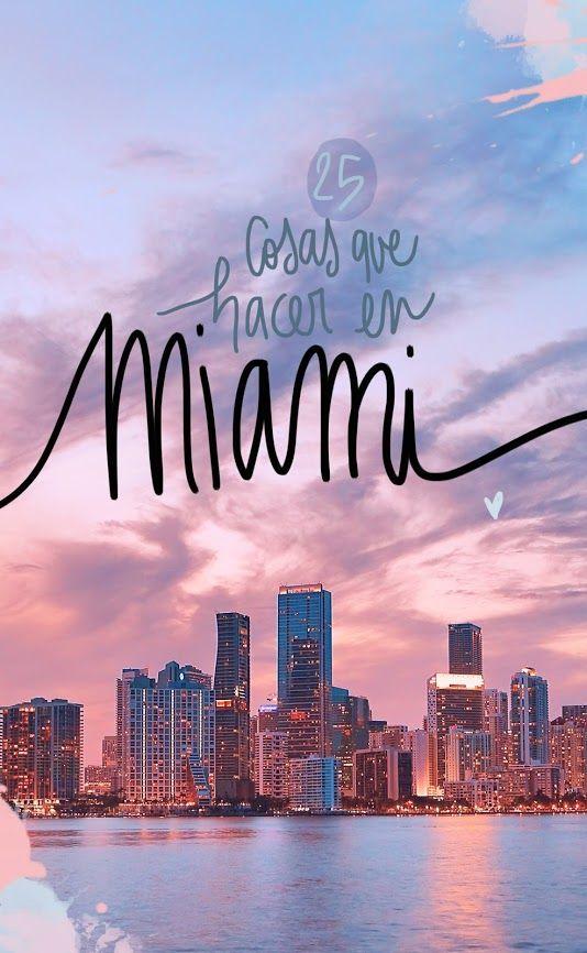 25 Cosas Que Ver Y Hacer En Miami Viajes A Miami Que Hacer En Miami Vacaciones En Miami