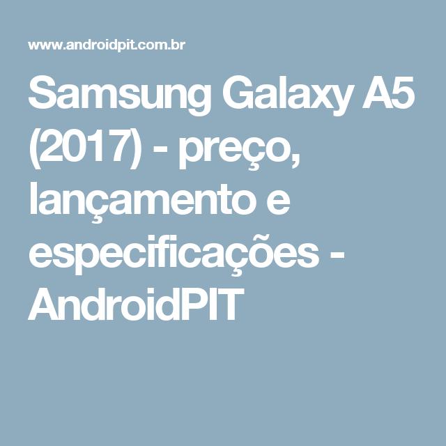 Samsung Galaxy A5 (2017) - preço, lançamento e especificações - AndroidPIT