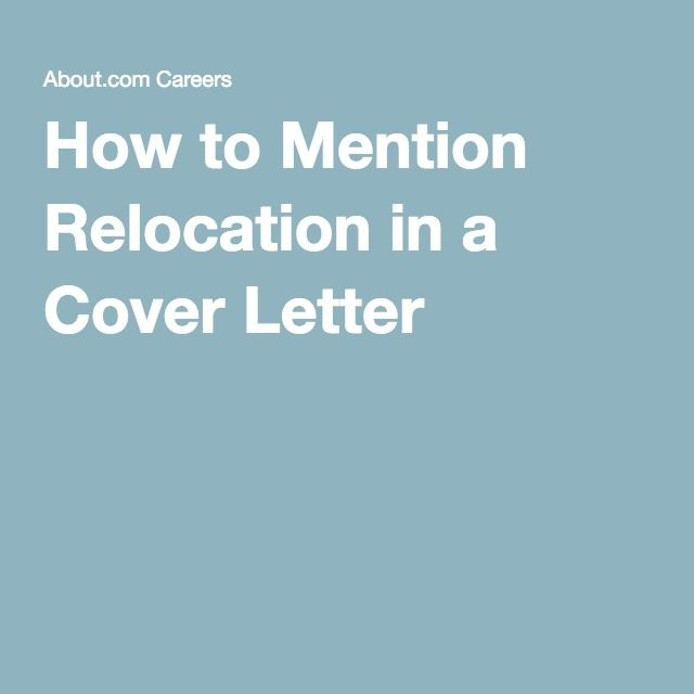 How to Mention Relocation in a Cover Letter Job info, Job search - cover letter job search