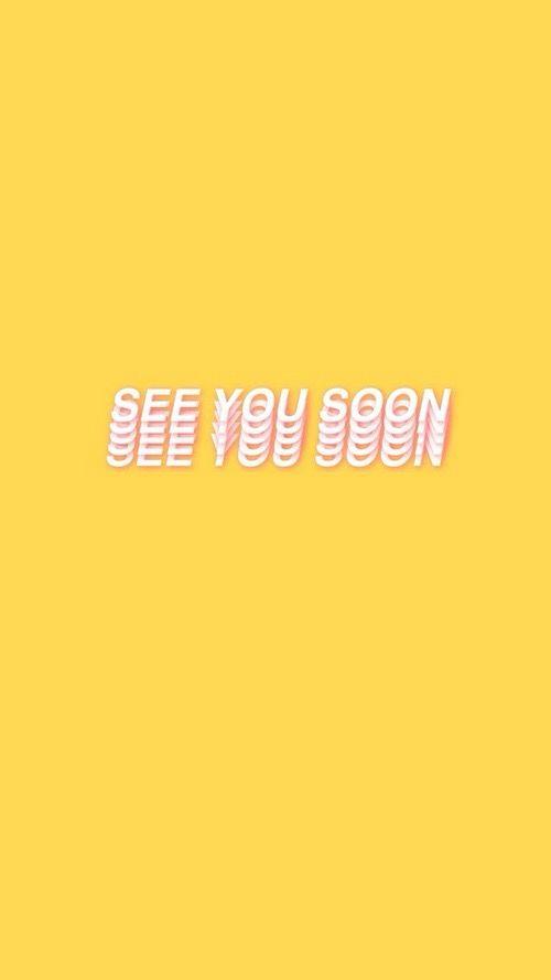 Tumblr neon sign yellow see you soon iphone wallpaper | Wallpaper | Pantalla, Tumblr, Papel pintado