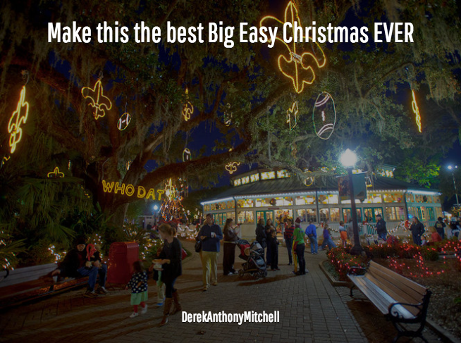 Make this the best Big Easy Christmas EVER