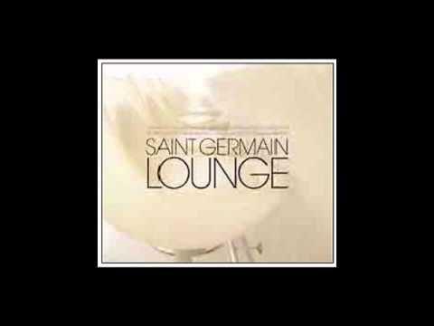 Saint Germain Lounge Compilation Lounge Music Deep House Music Relaxing Music
