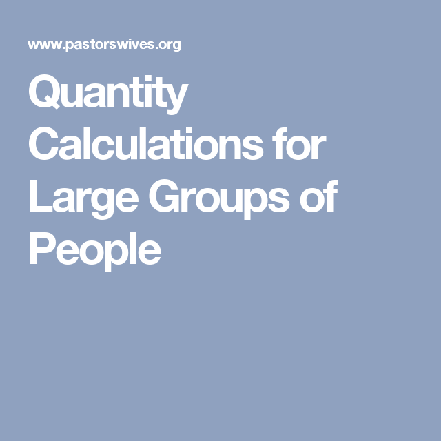 Quantity Calculations For Large Groups Of People