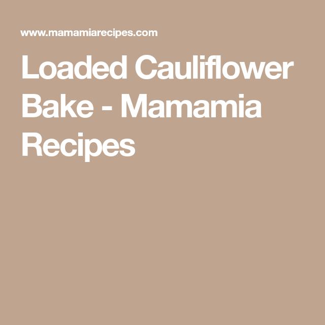 Loaded Cauliflower Bake - Mamamia Recipes #loadedcauliflowerbake
