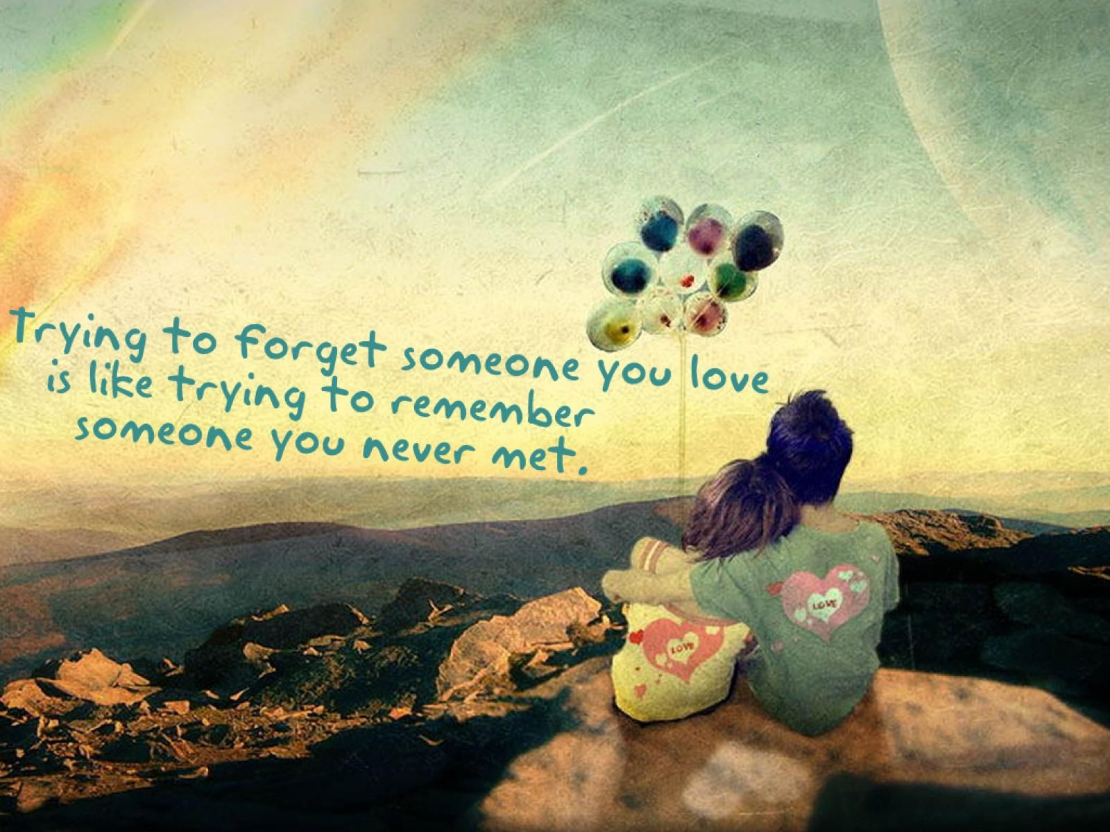 Best love quote that I love: Trying to forget someone you lobe is like  trying
