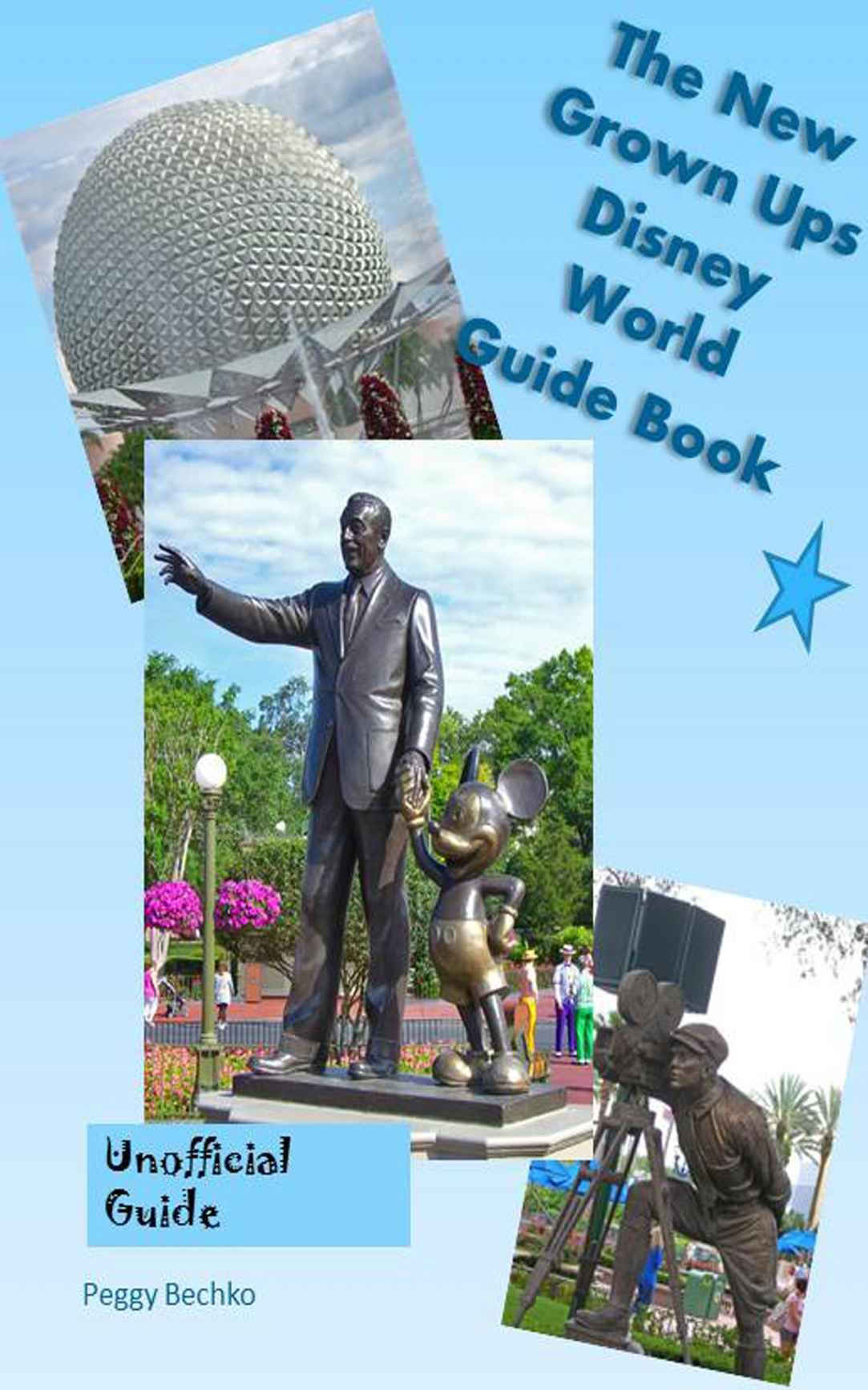 The New Grown Ups Disney World Guide Book eBook edition byPeggy Bechko - lots of tips