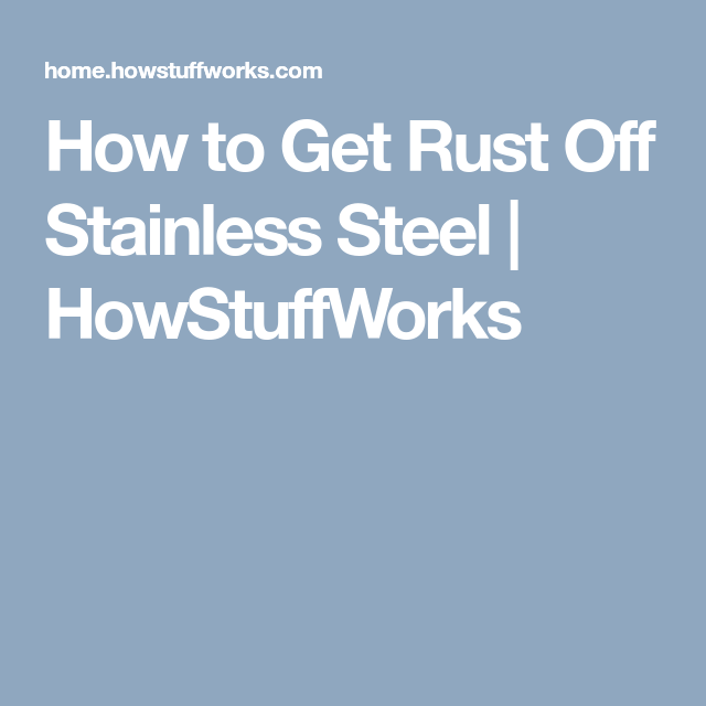 How To Get Rust Off Stainless Steel With Images Steel Stainless Steel Stainless
