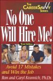 No One Will Hire Me!: Avoid 17 Mistakes and Win the Job