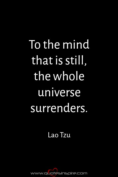 Zitate Ubers Meditieren  C B To The Mind That Is Still The Whole Universe Surrenders Lao Tzu
