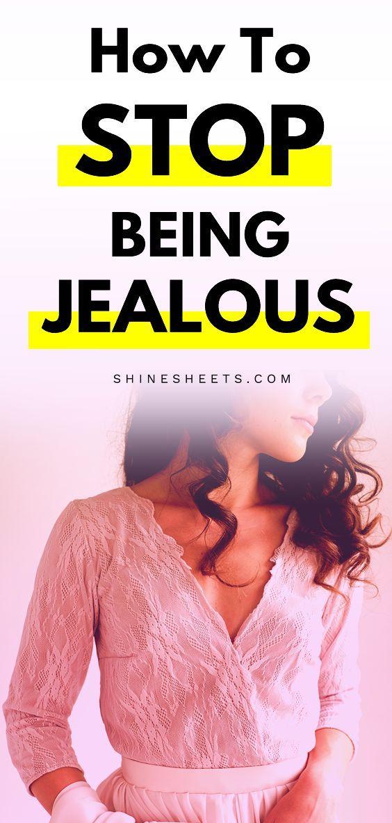 How To Stop Being Jealous | Jealous, Jealousy friends ...