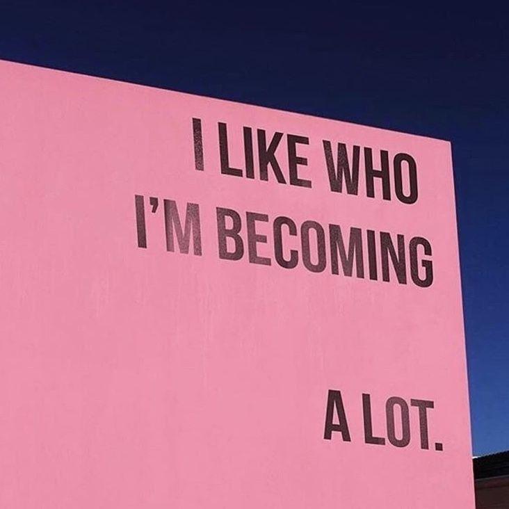i like who i'm becoming a lot