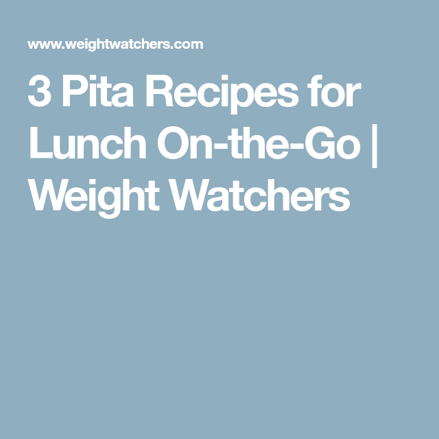 3 Pita Recipes for Lunch On-the-Go | Weight Watchers