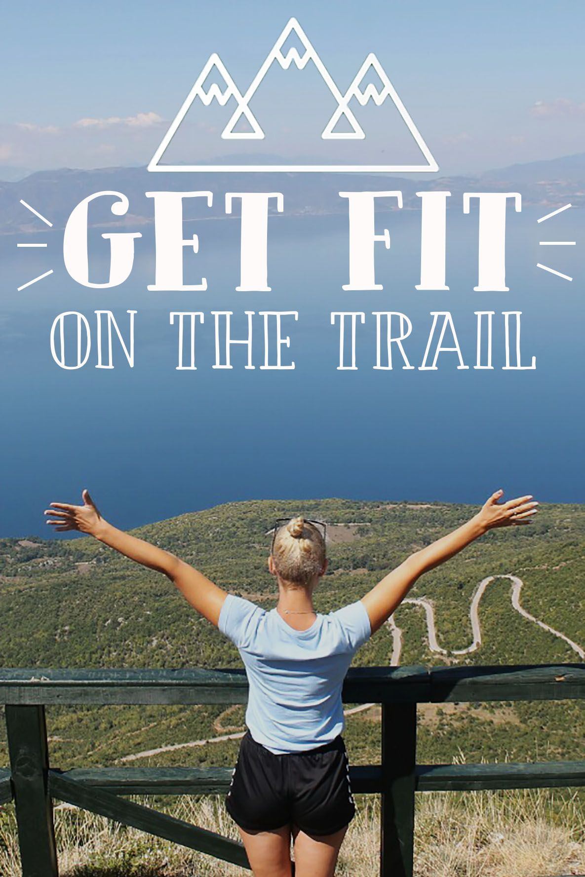 The Best Hiking Tips To Get Fit On The Trail - Hiking For ...