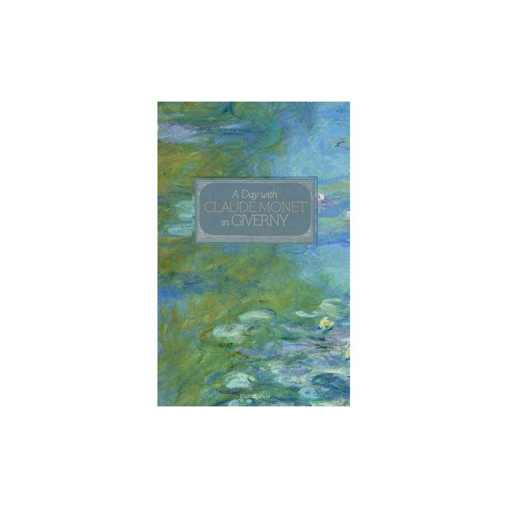 Day With Claude Monet in Giverny (Hardcover) (Adrien Goetz)