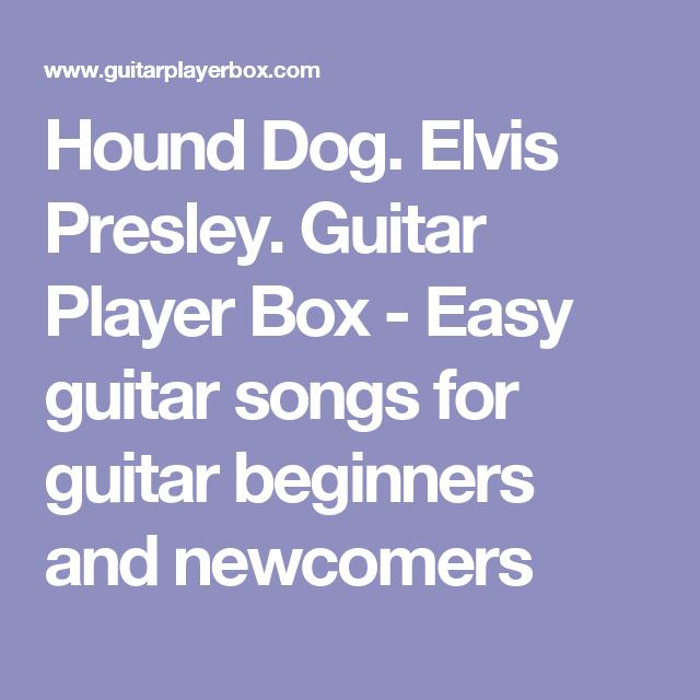 Hound Dog Elvis Presley Guitar Player Box Easy Guitar Songs For